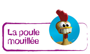 accedez à la collection la poule mouillee